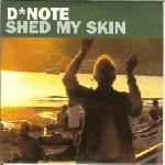 D*Note - Shed My Skin